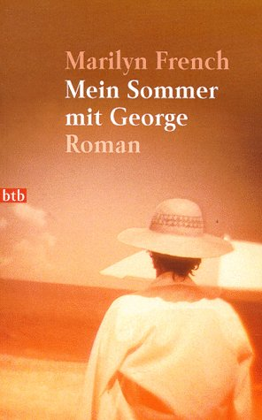 Mein Sommer mit George. (9783442724321) by Marilyn French