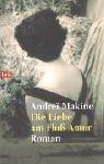 Die Liebe am Fluß Amur.: Andrei Makine