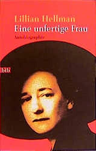 Eine unfertige Frau. Autobiographie. (3442725666) by Hellman, Lillian
