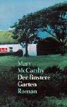 Der finstere Garten - McCarthy, Mary