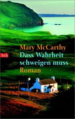 Dass Wahrheit schweigen muss: Roman - McCarthy, Mary, Mengden, Leon
