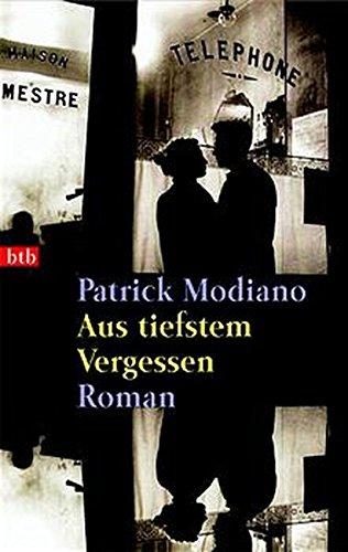 Aus tiefstem Vergessen: Patrick Modiano