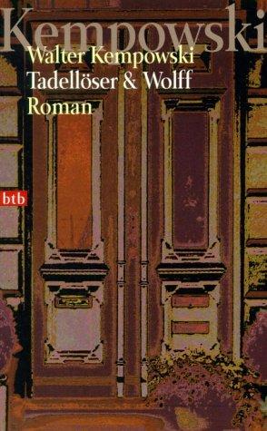 Tadellöser und Wolff. Ein bürgerlicher Roman.: Kempowski, Walter