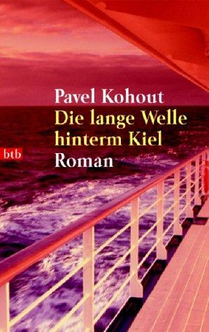 Die lange Welle hinterm Kiel.: Pavel Kohout