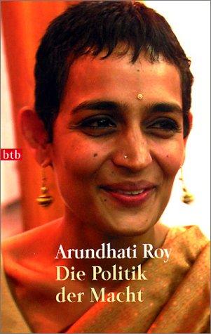Die Politik der Macht. (3442729874) by Roy, Arundhati