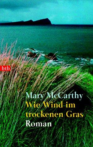Wie Wind im trockenen Gras. - McCarthy, Mary