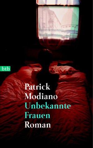 Unbekannte Frauen. (9783442731428) by Modiano, Patrick
