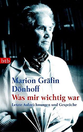 9783442732302: Was Mir Wichtig War: Letzte Aufzeichnungen Und Gesprache (German Edition)