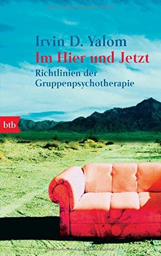 9783442732364: Im Hier und Jetzt: Richtlinien der Gruppenpsychotherapie