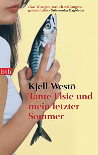 Tante Elsie und mein letzter Sommer : Westö, Kjell