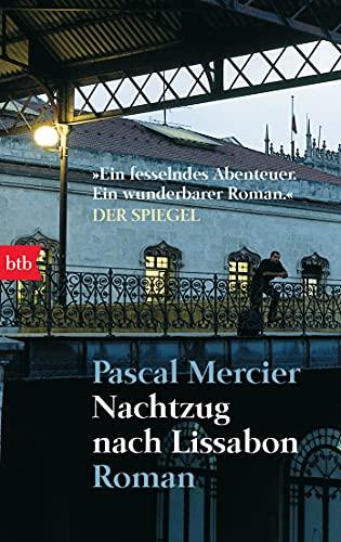 Nachtzug nach Lissabon.: Mercier, Pascal