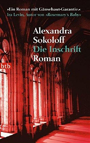 Die Inschrift: Roman (btb-TB) Alexandra Sokoloff and: Die Inschrift: Roman