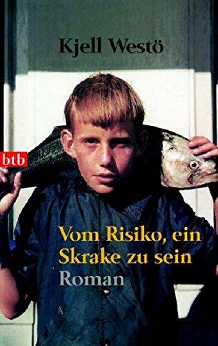 Vom Risiko, ein Skrake zu sein: Roman: Kjell Westö