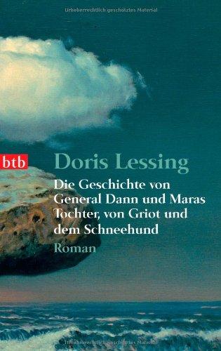 Die Geschichte von General Dann und Maras: Lessing, Doris: