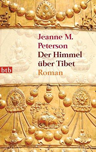 Der Himmel über Tibet: Roman: Peterson, Jeanne M.