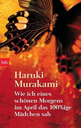 Wie ich eines schönen Morgens im April: Murakami, Haruki