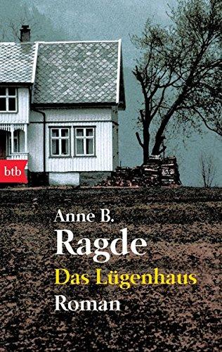 Das Lügenhaus: Roman: Ragde, Anne B.