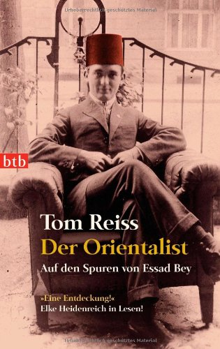 Der Orientalist: Auf den Spuren von Essad: Reiss, Tom