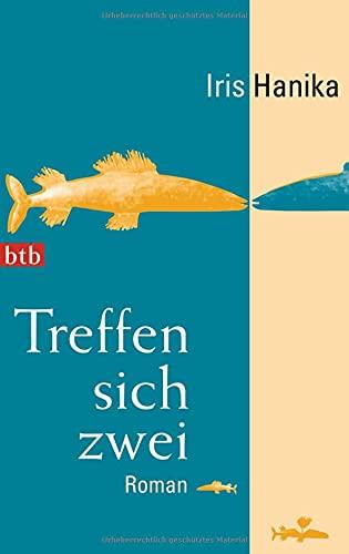Treffen Sich Zwei (German Edition): Hanika, Iris
