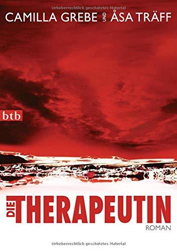 Die Therapeutin: Roman - Grebe, Camilla; Träff, Åsa