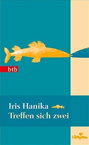 Treffen sich zwei: Roman (Das Besondere Taschenbuch): Hanika, Iris