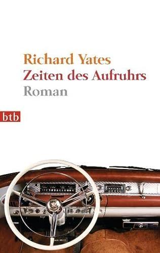 Zeiten des Aufruhrs: Roman (9783442743490) by Richard Yates