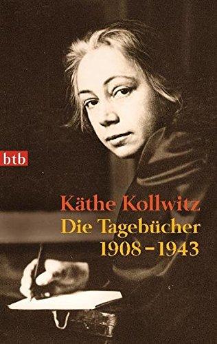 Die Tagebücher: 1908-1943 - Käthe, Kollwitz,
