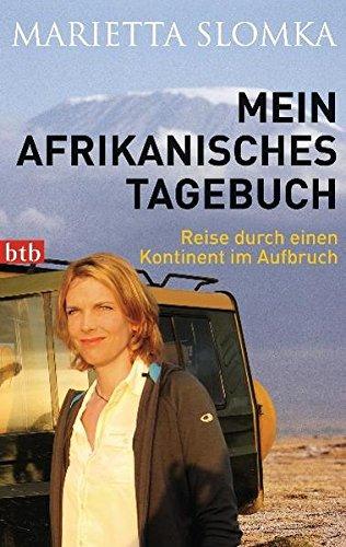 9783442744527: Mein afrikanisches Tagebuch: Reise durch einen Kontinent im Aufbruch