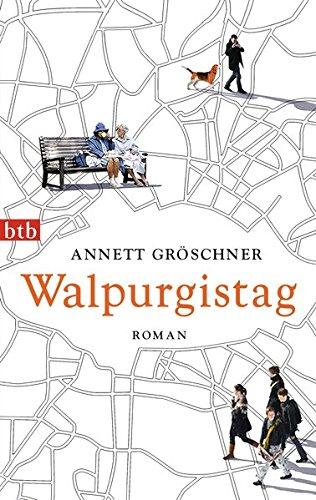 Walpurgistag Roman - Gröschner, Annett