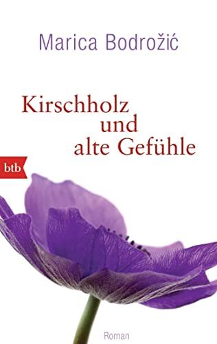 9783442747528: Kirschholz und alte Gefühle