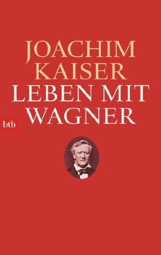 9783442747955: Leben mit Wagner