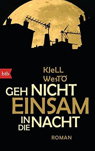 Geh Nicht Einsam in Die Nacht (German: Westo, Kjell