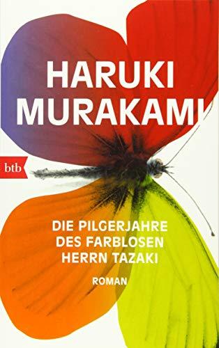 Die Pilgerjahre des farblosen Herrn Tazaki: Roman: Murakami, Haruki