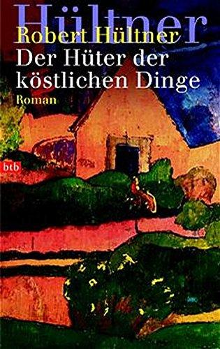 9783442750429: Der Hüter der köstlichen Dinge: Roman