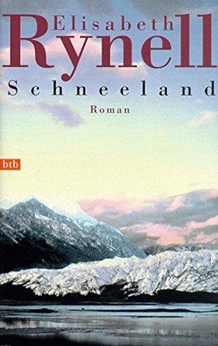 Schneeland - Rynell, Elisabeth und Verena Reichel
