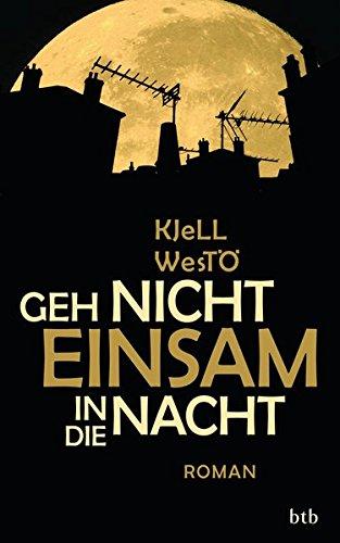 Geh nicht einsam in die Nacht: Roman: Westö, Kjell