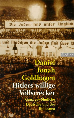 Hitler's Willinge Vollstrecker (English and German Edition) (344275500X) by Daniel Jonah Goldhagen