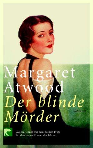 Der blinde Mörder. Roman. Aus dem Englischen von Brigitte Walitzek. - Atwood, Margaret