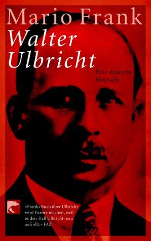 9783442761371: Walter Ulbricht. Eine deutsche Biografie.