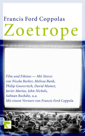 Zoetrope. Film und Fiktion. (3442761395) by Francis Ford Coppola; Nicola Barker; Melissa Bank; Philip Gourevitch