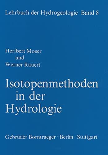 Lehrbuch der Hydrogeologie / Isotopenmethoden in der Hydrologie: Heribert Moser