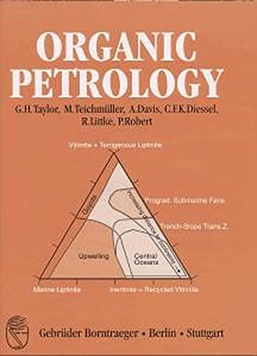 Organic Petrology: A New Handbook Incorporating Some Revised Parts of Stach s Textbook of Coal ...