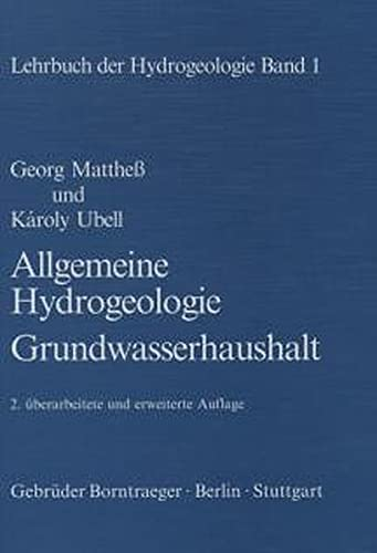 Lehrbuch der Hydrogeologie 1. Allgemeine Hydrogeologie, Grundwasserhaushalt: Georg Mattheß