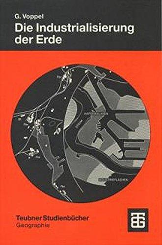 9783443071226: Die Industrialisierung der Erde