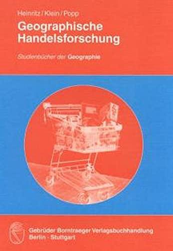 Geographische Handelsforschung (Paperback): Günter Heinritz, Kurt E. Klein, Monika Popp