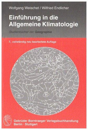 9783443071424: Einführung in die Allgemeine Klimatologie