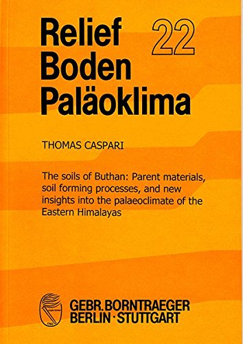 The soils of Bhutan: Parent materials, soil forming processes, and new insights into the ...