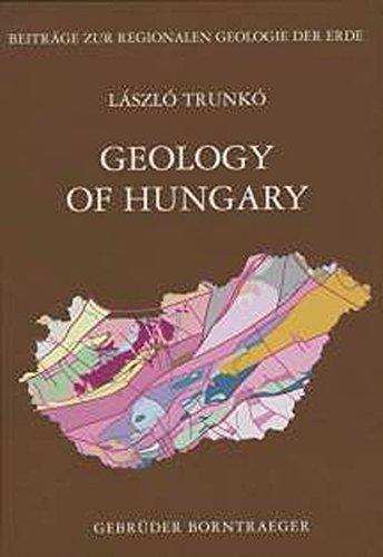 Geology of Hungary (Beitrage zur regionalen Geologie: Laszlo Trunko