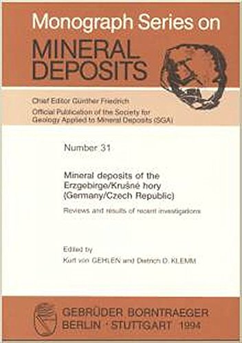 9783443120313: Mineral deposits of the Erzgebirge/Krušné hory (Germany/Czech Republic): Reviews and results of recent investigations (Monograph series on mineral deposits)