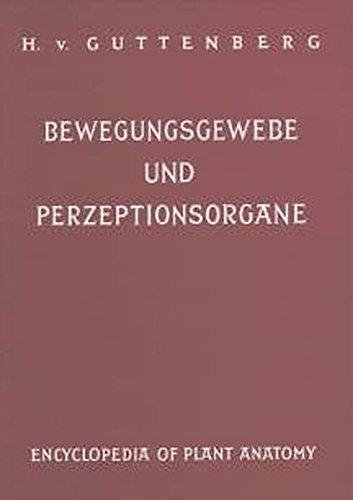 HANDBUCH DER PFLANZENANATOMIE: BEWEGUNGSGEWEBE UND PERZEPTIONSORGANE ...